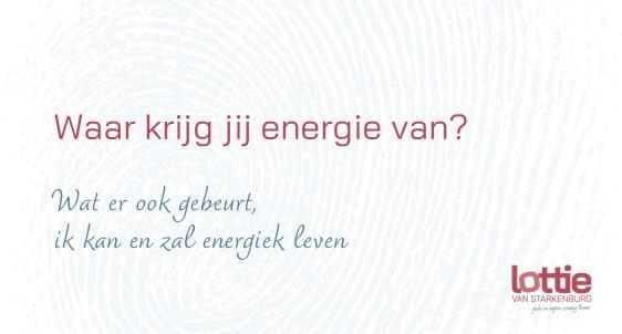 Waar krijg jij energie van? Wat er ook gebeurt, ik kan en zal energiek leven