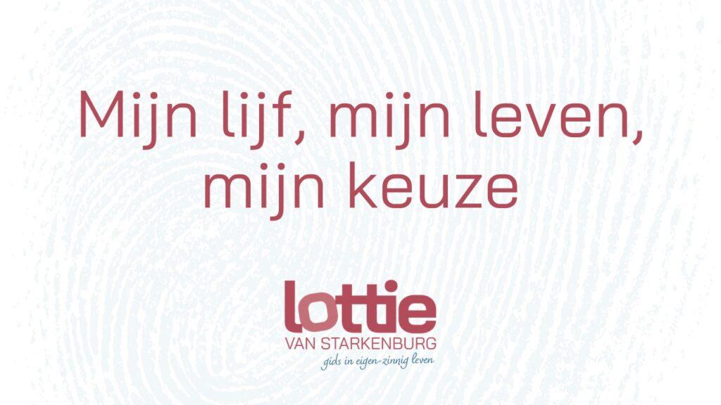Mijn lijf, mijn leven, mijn keuze  * logo Lottie van Starkenburg *